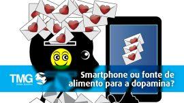 tmg-Smartphone-ou-fonte-de-alimento-para-a-dopamina